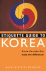 Etiquette Guide to Korea : Know the Rules that Make the Difference! - eBook