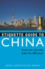 Etiquette Guide to China : Know the Rules that Make the Difference! - eBook