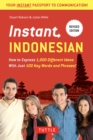 Instant Indonesian : How to Express 1,000 Different Ideas with Just 100 Key Words and Phrases! (Indonesian Phrasebook) - eBook