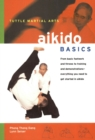 Aikido Basics : Everything you need to get started in Aikido - from basic footwork and throws to training - eBook