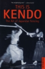 This is Kendo : The Art of Japanese Fencing - eBook