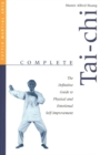 Complete Tai-Chi : The Definitive Guide to Physical and Emotional Self-Improvement - eBook