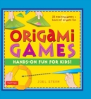 Origami Games : Hands-On Fun for Kids!: Origami Book with 22 Creative Games: Great for Kids and Parents - eBook