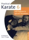 Practical Karate Volume 6 : Self-Defense in Special Situations - eBook