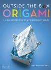 Outside the Box Origami : A New Generation of Extraordinary Folds: Includes Origami Book With 20 Projects Ranging From Easy to Complex - eBook