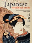Japanese Woodblock Prints : Artists, Publishers and Masterworks: 1680 - 1900 - eBook