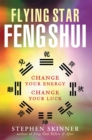 Flying Star Feng Shui : Change Your Energy; Change Your Luck - eBook