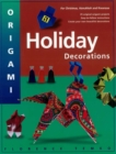 Origami Holiday Decorations : Make Festive Origami Holiday Decorations with This Easy Origami Book: Includes Origami Book with 25 Fun & Easy Projects - eBook