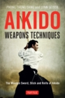 Aikido Weapons Techniques : The Wooden Sword, Stick, and Knife of Aikido - eBook