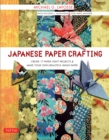 Japanese Paper Crafting : Create 17 Paper Craft Projects & Make your own Beautiful Washi Paper - eBook