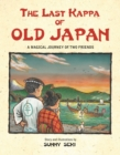 The Last Kappa of Old Japan : A Magical Journey of Two Friends - eBook