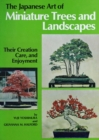 Japanese Art of Miniature Trees and Landscapes : Their Creation, Care, and Enjoyment - eBook