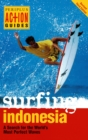 Surfing Indonesia : A Search for the World's Most Perfect Waves - eBook