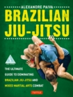 Brazilian Jiu-Jitsu : The Ultimate Guide to Dominating Brazilian Jiu-Jitsu and Mixed Martial Arts Combat - eBook