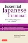 Essential Japanese Grammar : A Comprehensive Guide to Contemporary Usage: Learn Japanese Grammar and Vocabulary Quickly and Effectively - eBook