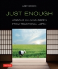 Just Enough : Lessons in Living Green From Traditional Japan - eBook