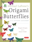 Michael LaFosse's Origami Butterflies : Elegant Designs from a Master Folder: Full-Color Origami Book with 25 Fun Projects and Downloadable Instructional Video - eBook