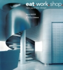 Eat. Work. Shop. : New Japanese Design - eBook