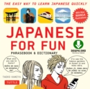 Japanese for Fun : A Practical Approach to Learning Japanese Quickly (Downloadable Audio Included) - eBook