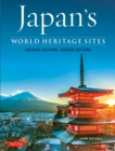 Japan's World Heritage Sites : Unique Culture, Unique Nature - eBook