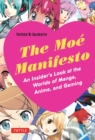 The Moe Manifesto : An Insider's Look at the Worlds of Manga, Anime, and Gaming - eBook
