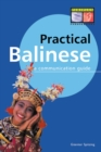 Practical Balinese : A Communication Guide (Balinese Phrasebook) - eBook