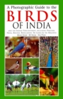 Photographic Guide to the Birds of India : And the Indian Subcontinent, Including Pakistan, Nepal, Bhutanh, Bangladesh, Sri Lanka & the Maldives - eBook