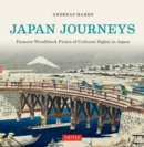 Japan Journeys : Famous Woodblock Prints of Cultural Sights in Japan - eBook
