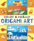 Color & Collage Origami Art Kit Ebook : This Easy Origami Book Contains 45 Fun Projects, Origami How-to Instructions and Downloadable Materials - eBook