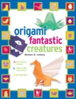 Origami Fantastic Creatures Kit Ebook : Make Origami Monsters and Mythical Creatures!: Includes Origami Book with 25 Easy Projects: Great for Kids and Parents - eBook