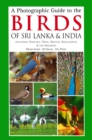 Photographic Guide to the Birds of Sri Lanka : Including Pakistan, Nepal, Bhutanh, Bangladesh, & the Maldives - eBook