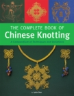 The Complete Book of Chinese Knotting : A Compendium of Techniques and Variations - eBook