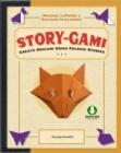 Story-gami Kit Ebook : Create Origami Using Folding Stories: Origami Book with 18 Fun Projects and Downloadable Video Instructions - eBook