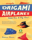 Simple Origami Airplanes : Fold 'Em & Fly 'Em!: Origami  Book with 16 Projects and Downloadable Instructional Video: Great for Kids and Adults - eBook