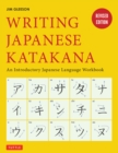 Writing Japanese Katakana : An Introductory Japanese Language Workbook: Learn and Practice The Japanese Alphabet - eBook