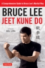 Bruce Lee Jeet Kune Do : Bruce Lee's Commentaries on the Martial Way - eBook