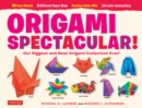 Origami Spectacular! Ebook : Origami Book, 154 Printable Papers, 60 Projects - eBook