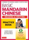 Basic Mandarin Chinese - Reading & Writing Practice Book : A Workbook for Beginning Learners of Written Chinese (Audio Download and Printable Flash Cards Included) - eBook