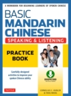 Basic Mandarin Chinese - Speaking & Listening Practice Book : A Workbook for Beginning Learners of Spoken Chinese (Audio and Practice PDF downloads Included) - eBook