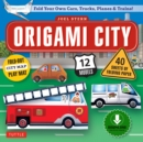 Origami City Ebook : Build Your Own Cars, Trucks, Planes & Trains!: Contains Full Color  48 Page Origami Book, 12 Projects and Printable Origami Papers - eBook