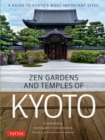 Zen Gardens and Temples of Kyoto : A Guide to Kyoto's Most Important Sites - eBook
