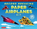 Record Breaking Paper Airplanes Ebook : Make Paper Airplanes Based on the Fastest, Longest-Flying Planes in the World!: Origami Book with 16 Designs - eBook