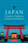 Japan: A Guide to Traditions, Customs and Etiquette : Kata as the Key to Understanding the Japanese - eBook