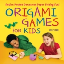 Origami Games for Kids Ebook : Action-Packed Games and Paper Folding Fun! [Just Add Paper] - eBook