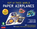 Out of This World Paper Airplanes Ebook : 48 Paper Airplanes in 12 Designs from Japan's Leading Designer - 48 Fold-Up Planes; 12 Competition-Grade Designs; Full-Color Book - eBook