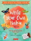 Write Your Own Haiku for Kids : Write Poetry in the Japanese Tradition - Easy Step-by-Step Instructions to Compose Simple Poems - eBook
