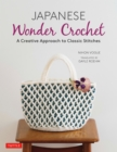 Japanese Wonder Crochet : A Creative Approach to Classic Stitches - eBook