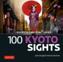 "100 Kyoto Sights : Discover the ""Real"" Japan - eBook"