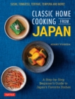 Classic Home Cooking from Japan : A Step-by-Step Beginner's Guide to Japan's Favorite Dishes: Sushi, Tonkatsu, Teriyaki, Tempura and More! - eBook