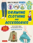 How to Create Manga: Drawing Clothing and Accessories : The Ultimate Bible for Beginning Artists (With Over 900 Illustrations) - eBook